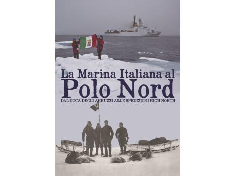 """MARINA MILITARE: l'Istituto Idrografico della Marina  presenta la mostra istituzionale """"LA MARINA ITALIANA AL POLO NORD DAL DUCA DEGLI ABRUZZI ALLE SPEDIZIONE HIGH NORTH"""""""
